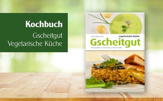 Gscheitgut – Vegetarische Küche – Franken isst besser
