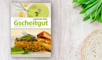 Kochbuch Gscheitgut – Vegetarische Küche – Franken isst besser